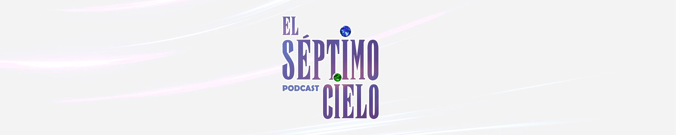 El Séptimo Cielo Podcast